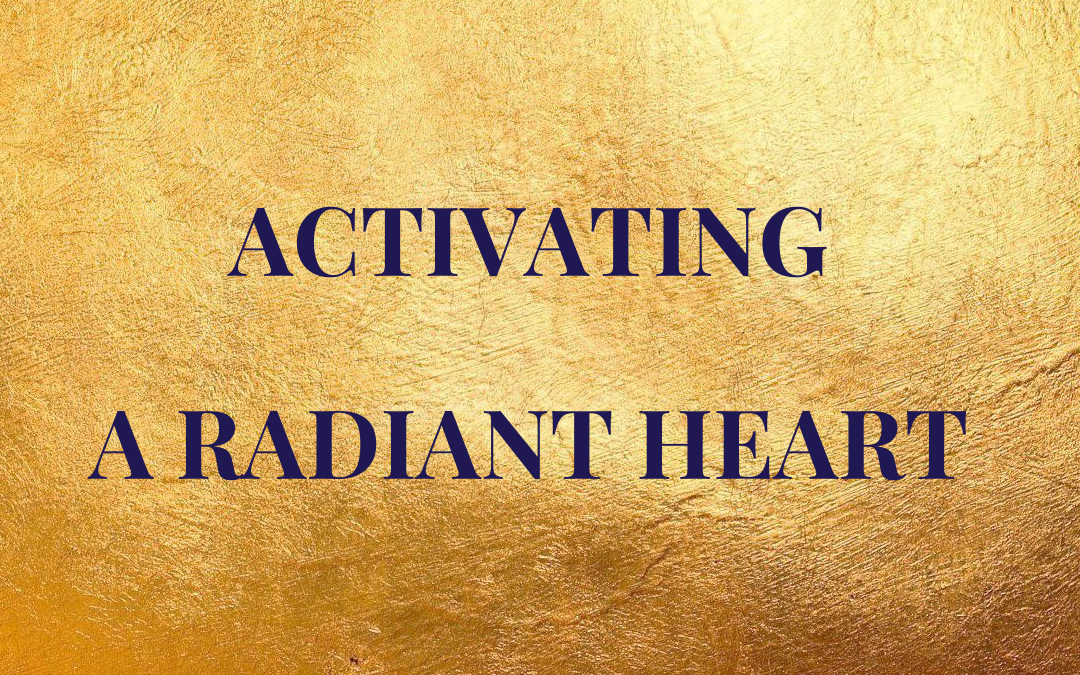 Activating a Radiant Heart