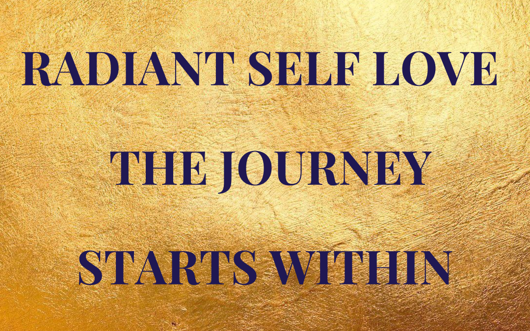 Radiant Self Love — The Journey Starts Within